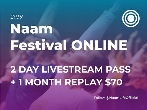 Naam Festival Livestream + 1 Month Replay