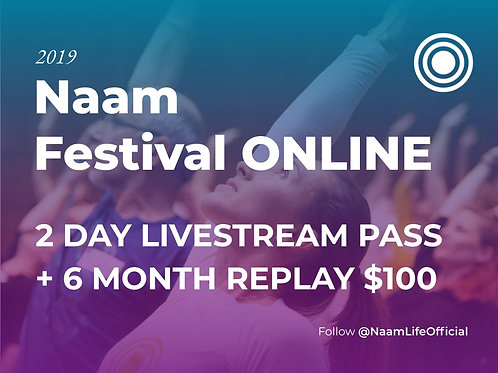 Naam Festival Livestream + 6 Month Replay