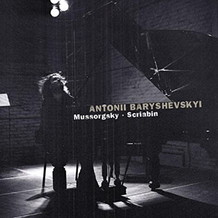 Antonii Baryshevskyi: Mussorgsky & Scriabin