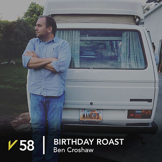 58-Ben-Croshaw_Birthday-Roast.jpg