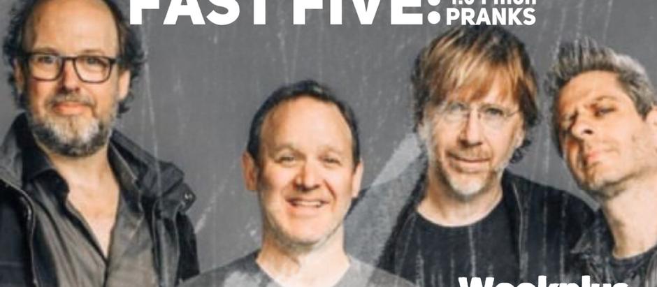 Fast Five: 4.0 Phish Pranks
