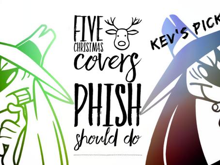 Christmas Songs Phish Should Cover - Kev's Picks