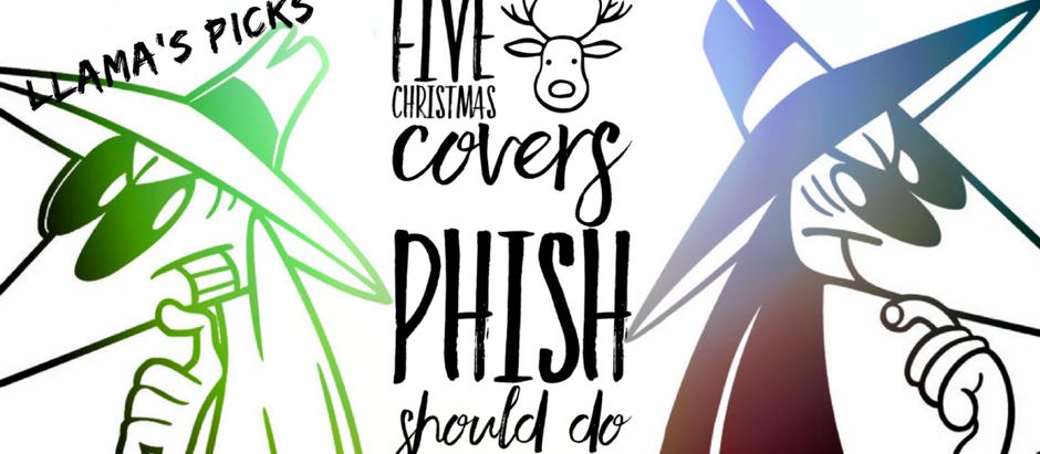 Christmas Songs Phish Should Cover - Llama's Picks