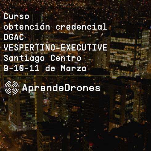 Obtención credencial DGAC VESPERTINO EXECUTIVE Santiago Centro 09,10,11 de Marzo