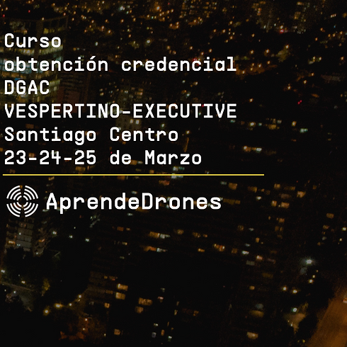 Obtención credencial DGAC VESPERTINO EXECUTIVE Santiago Centro 23,24,25 de Marzo