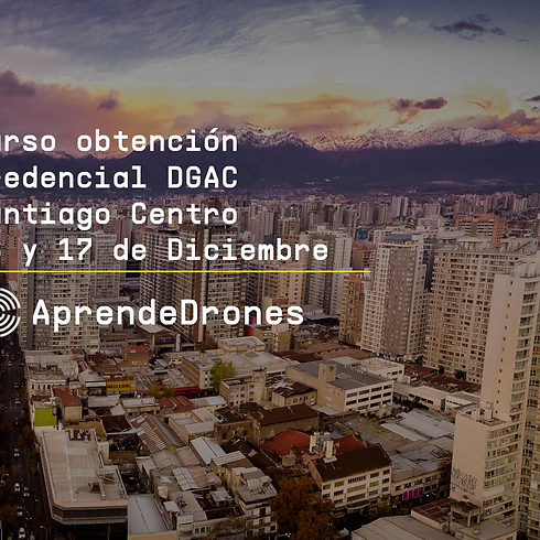 Obtención credencial DGAC Santiago Centro 16 y 17 de Diciembre