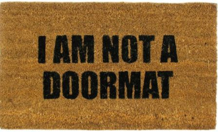 Don't Be A Doormat.
