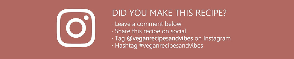 Did you make this recipe? Tag me on social media at vegan recipes and vibes