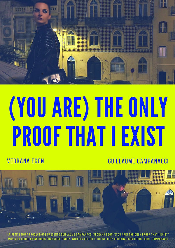 (You Are) The Only Proof That I Exist poster Guillaume Campanacci Vedrana Egon in Lisbon Portugal