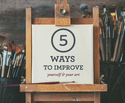 5 ways to improve yourself and your art.