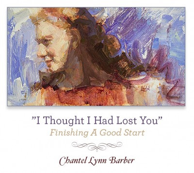 """""""I Thought I Had Lost You"""" - Finishing A Good Start"""