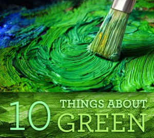 10 Things About Painting With Green