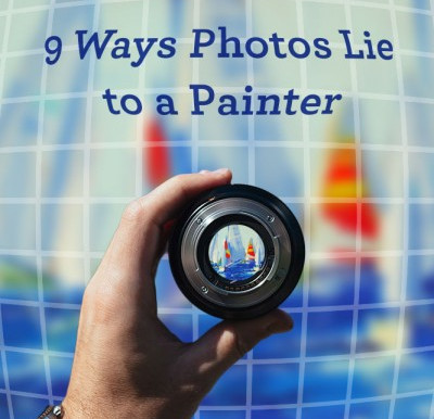 9 Ways Photos Lie to a Painter