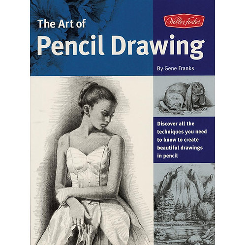 The Art Of Pencil Drawing · Walter Foster