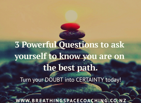 3 Powerful Questions to ask yourself to know you are on the best path.
