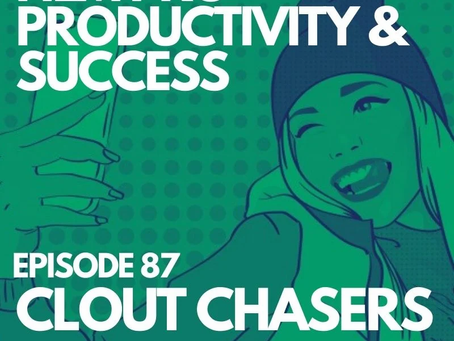 Episode 87   CLOUT CHASERS