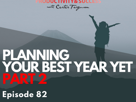 Episode 82 | PLANNING YOUR BEST YEAR YET (Part 2)