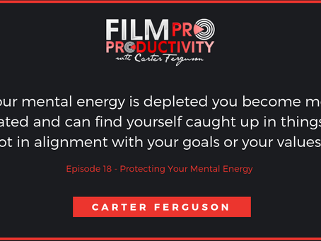 Episode 18| PROTECTING YOUR MENTAL ENERGY