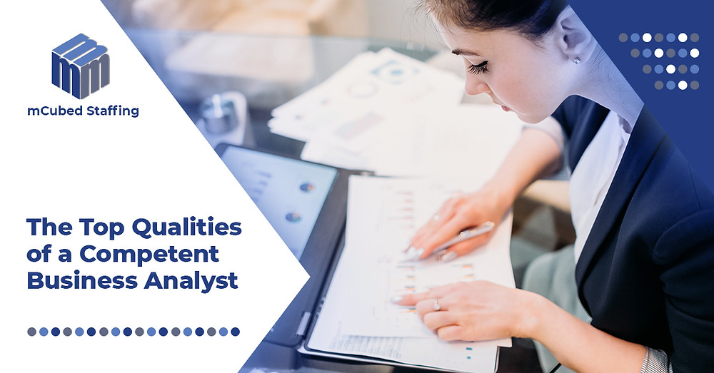 The Top Qualities Of A Competent Business Analyst
