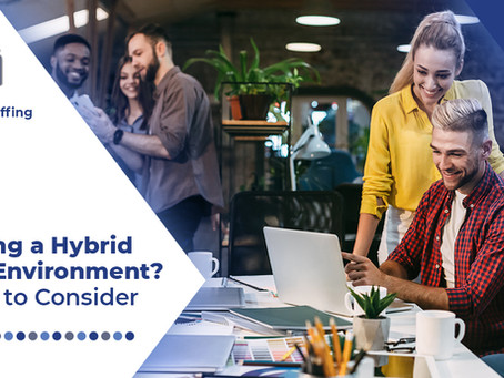 Creating a Hybrid Work Environment? 3 Things to Consider...