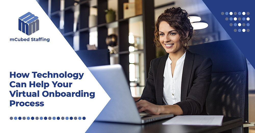 How Technology Can Help Your Virtual Onboarding Process