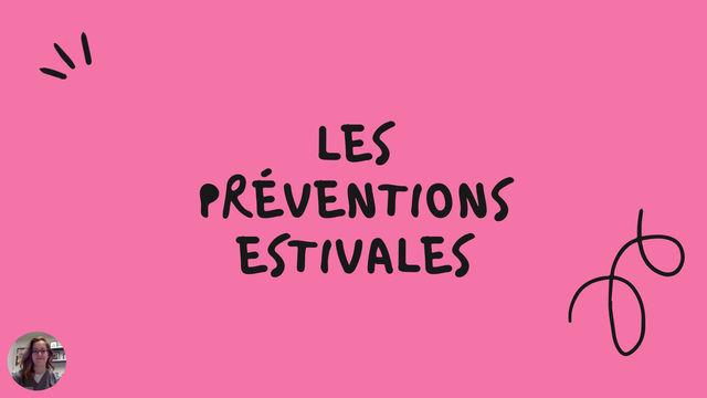 Les préventions estivales