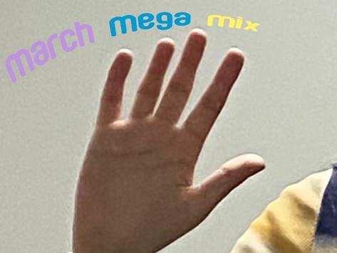 Meera's March MegaMix!