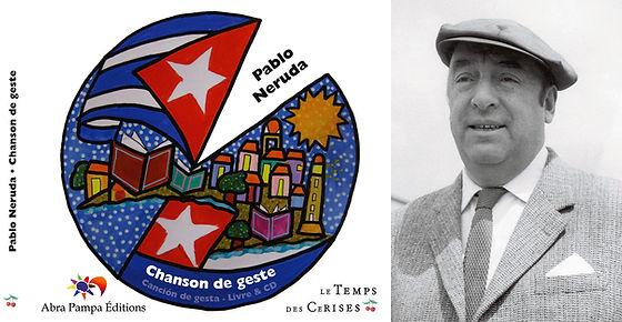 Pablo Neruda - Chanson de geste
