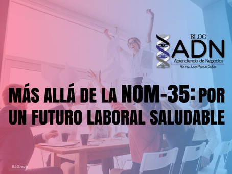 Más allá de la NOM-35: Por un Futuro Laboral Saludable