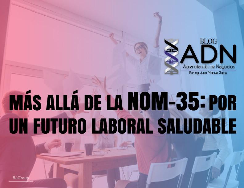 BLGroup Más allá de la NOM-35: Por un Futuro Laboral Saludable