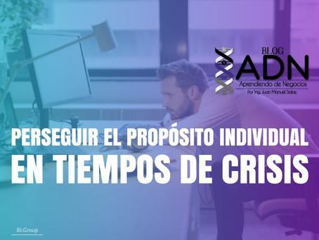 Perseguir el Propósito Individual en Tiempos de Crisis