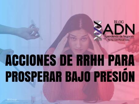 Acciones De RRHH Para Prosperar Bajo Presión