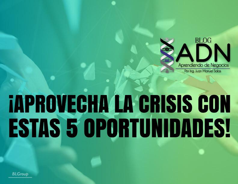 BLgroup ¡Aprovecha la Crisis con Estas 5 Oportunidades!