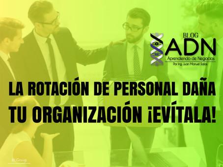 La Rotación de Personal Daña a Tu Organización ¡Evítala!