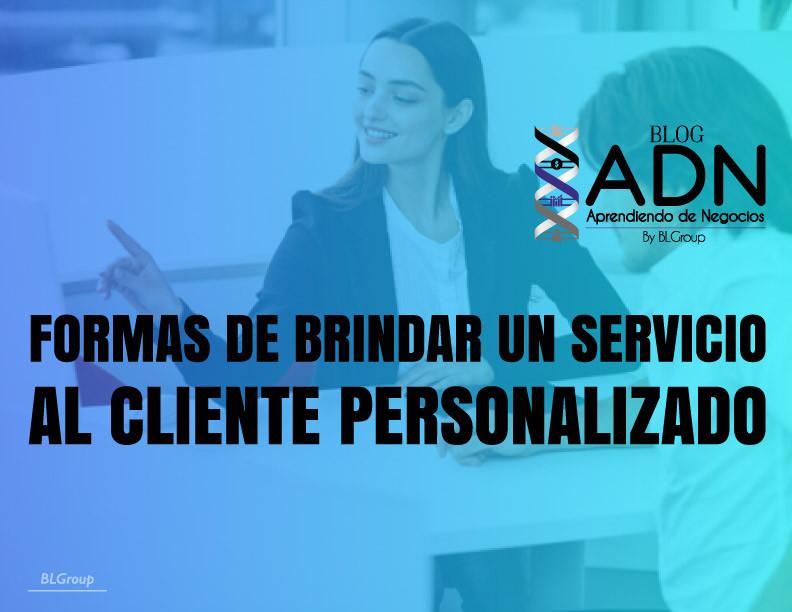 BLGroup Formas de Brindar un Servicio al Cliente Personalizado