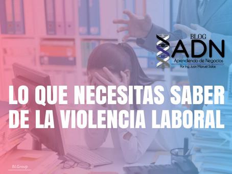 Lo que Necesitas Saber de la Violencia Laboral