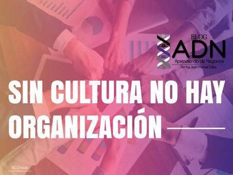 Sin Cultura No Hay Organización