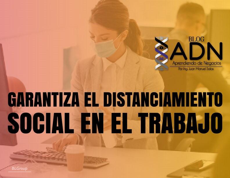 BLGroup Garantiza el Distanciamiento Social en el Trabajo