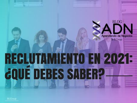 Reclutamiento en 2021: ¿Qué debes saber?