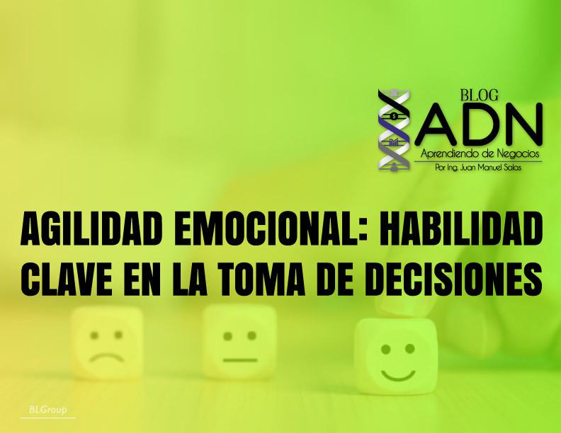 BLGroup Agilidad Emocional: Habilidad Cave En La Toma De Decisiones