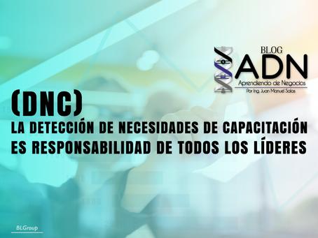 La Detección de Necesidades de Capacitación (DNC) es Responsabilidad de todos los Líderes