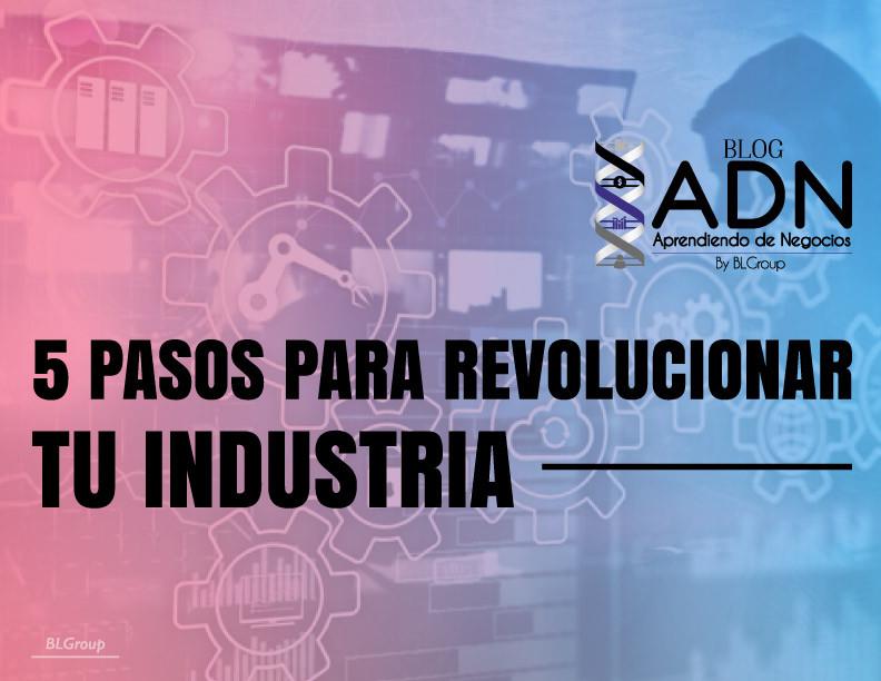 BLGroup 5 Pasos para Revolucionar tu Industria