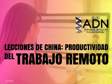 Lecciones de China: Productividad del Trabajo Remoto