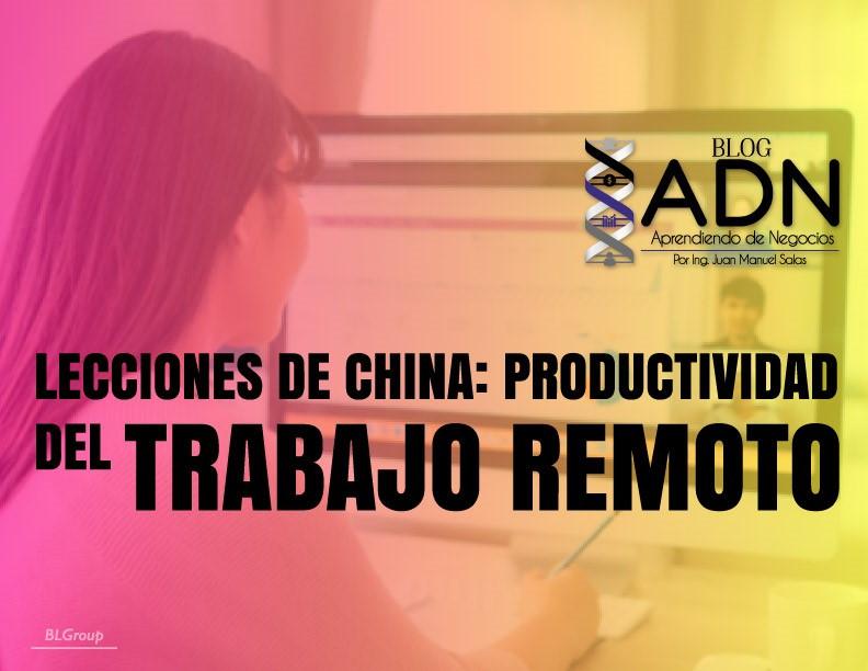 BLGroup Lecciones de China: Productividad del Trabajo Remoto