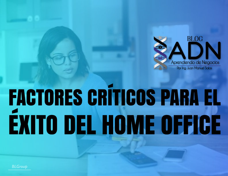 BLGroup Factores Críticos Para El Éxito Del Home Office