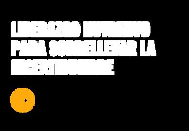 LIDERAZGO NUTRITIVO PARA SOBRELLEVAR LA INCERTIDUMBRE