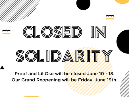 Proof + Lil Oso Closed June 10 - 18