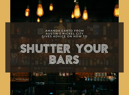 Shuttering Bars + Restaurants