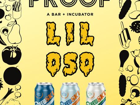 Lil Oso + Brewski + Proof April 22 - 25!