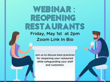Webinar - Reopening Restaurants - Protocols in the Midst of Pandemic  |  May 1st at 2pm!